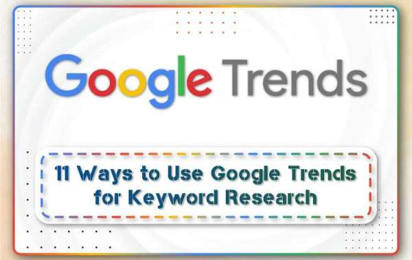Top 11 Ways to Use Google Trends for Keyword Research