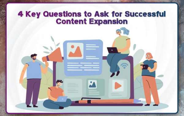 4 Key Questions to Ask for Successful Content Expansion