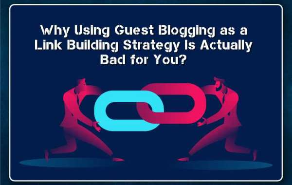 Why Using Guest Blogging as a Link Building Strategy Is Actually Bad for You?
