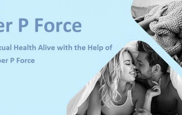 Keeping Your Sexual Health Alive with the Help of Super P Force